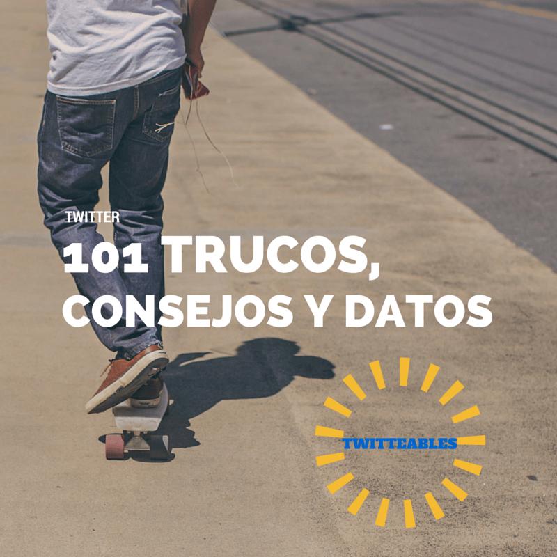 101-TRUCOS-TWITTER 101 trucos, consejos y datos de Twitter