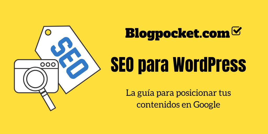 SEO- PARA-WORDPRESS SEO para WordPress: todo lo que necesitas para posicionar tus contenidos en Google