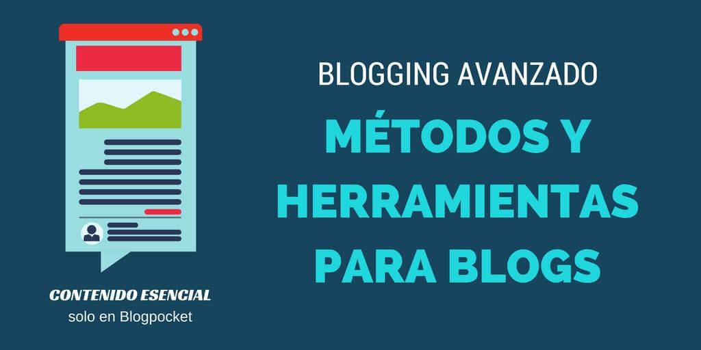 HERRAMIENTAS-AVANZADAS-PARA-BLOGS Métodos y herramientas avanzadas para blogs