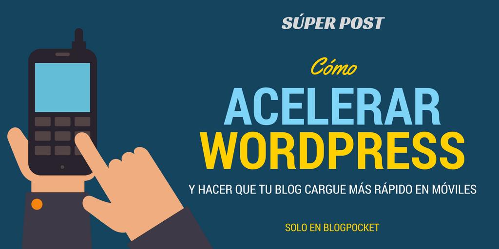 ACELERAR-WORDPRESS Cómo mejorar tu blog antes de que sea demasiado tarde