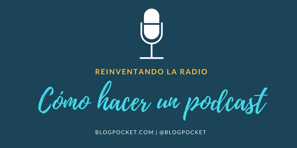 COMO-HACER-UN-PODCAST Cómo hacer un podcast fácilmente - Anchor - Reinventando la radio (artículo de 2017)