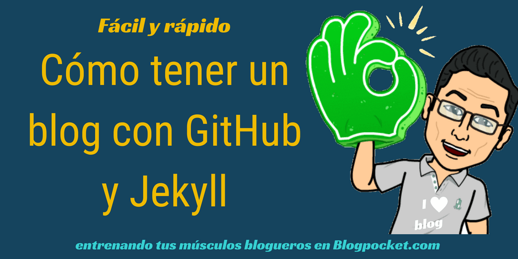 COMO-TENER-UN-BLOG-CON-GITHUB Cómo tener un blog con GitHub y Jekyll, fácilmente y en dos minutos