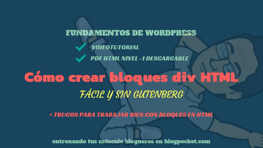 COMO-CREAR-BLOQUES-DIV-HTML-3-1024x576 Cómo crear bloques div HTML, fácil y sin Gutenberg - Videotutorial y PDF