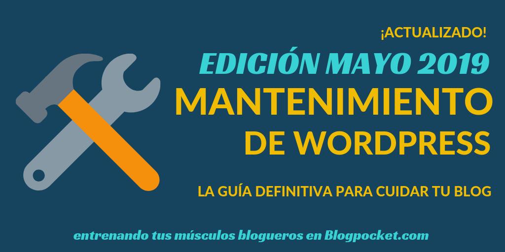 MANTENIMIENTO-DE-WORDPRESS-MAYO-2019-1024x512 Mantenimiento de WordPress: la guía definitiva para cuidar tu blog