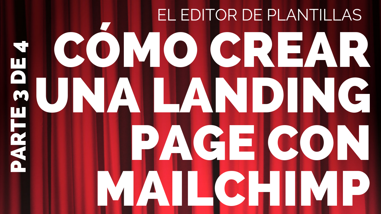 8 Cómo crear una landing page con Mailchimp