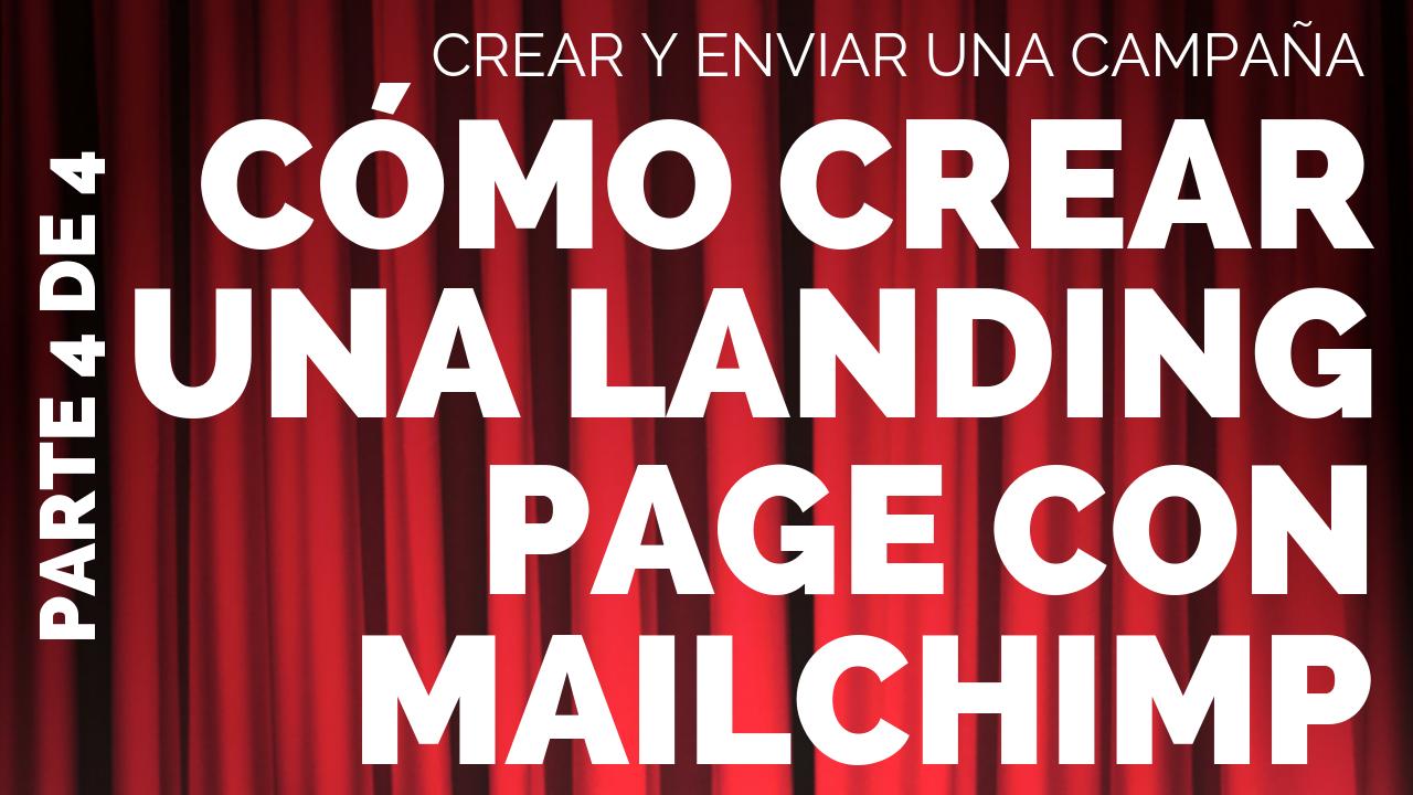 9 Cómo crear una landing page con Mailchimp