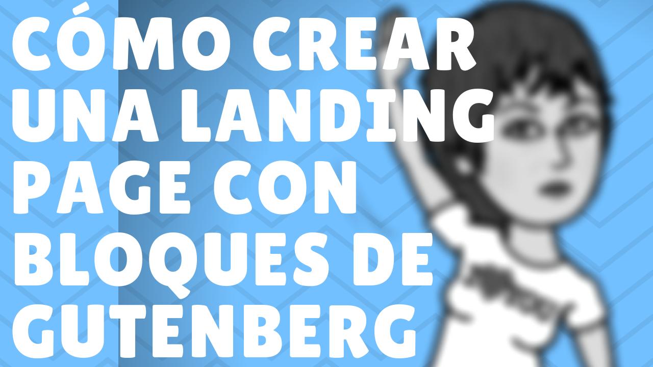 LANDING-PAGE-BLOQUES-GUTENBERG Cómo crear una landing page con Mailchimp
