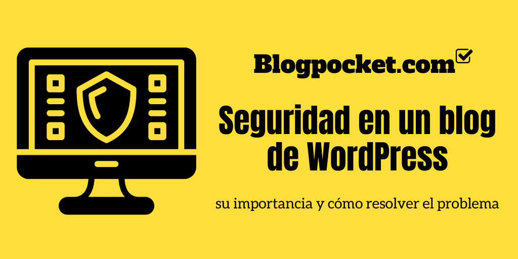 SEGURIDAD-BLOG-FEATURE Seguridad en un blog de WordPress: su importancia y cómo resolver el problema