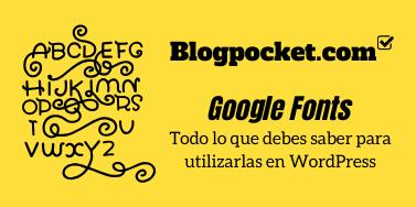 GOOGLE-FONTS Cómo modificar el tipo de letra de Google Fonts de cualquier theme de WordPress