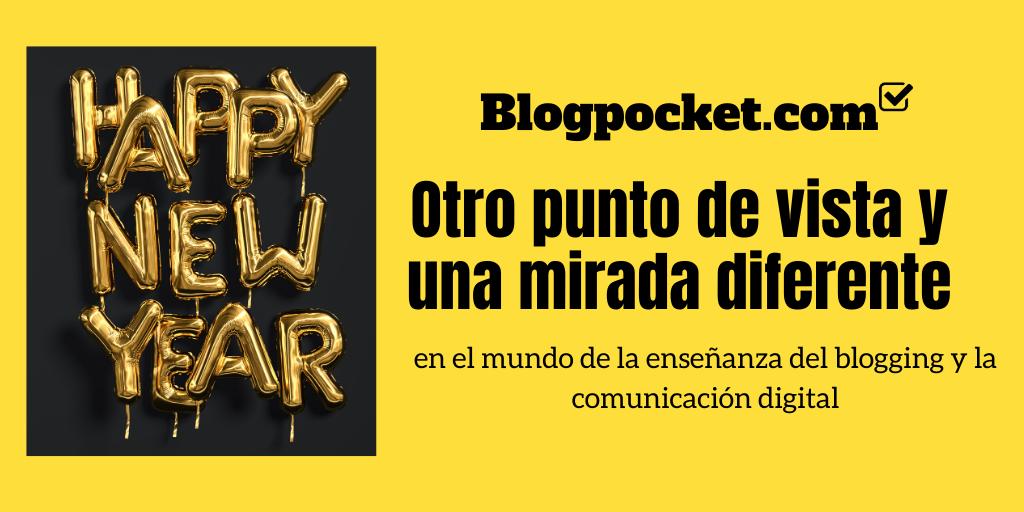 BLOGPOCKET-2020-NUEVO-1 2020: Otro punto de vista y una mirada diferente, en el mundo de la enseñanza del blogging y la comunicación digital