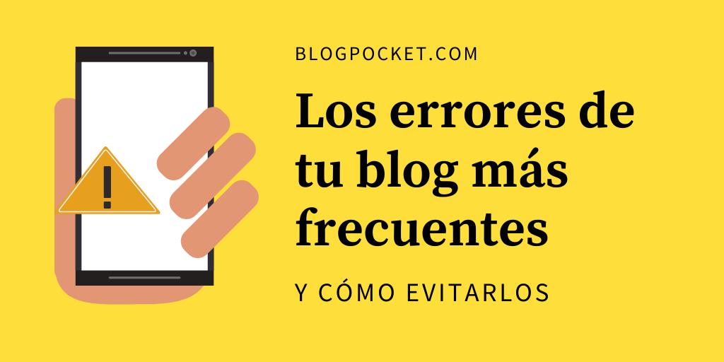 ERRORES-DE-TU-BLOG-FRECUENTES 7 Errores de tu blog frecuentes ... ¡y cómo corregirlos!