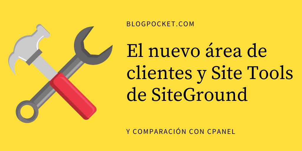 SITE-TOOLS El nuevo área de clientes y Site Tools de SiteGround (comparación con cPanel)