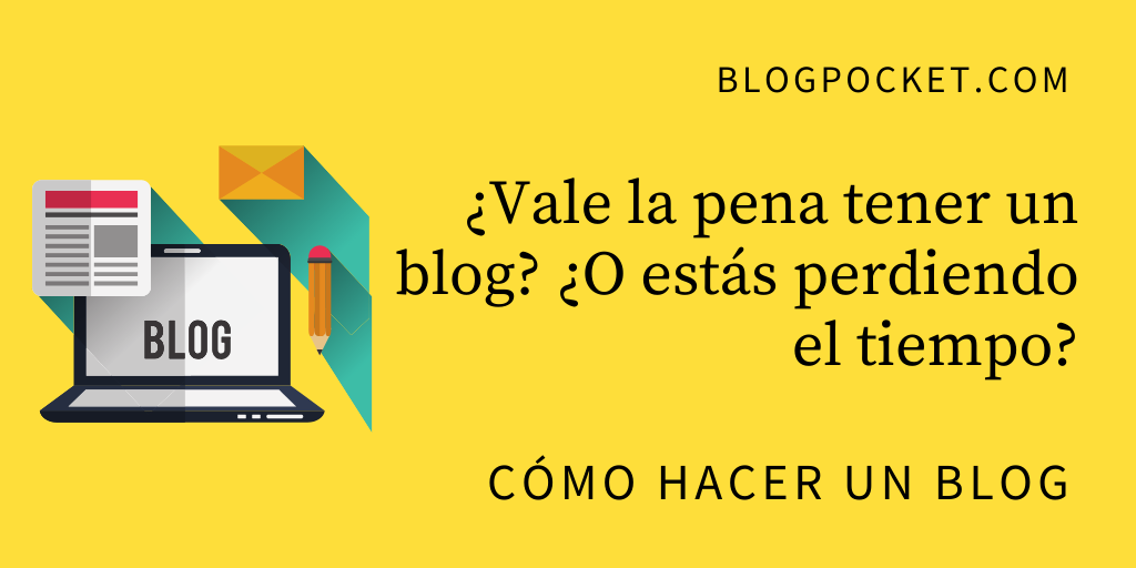TENER-UN-BLOG-FEATURE ¿Vale la pena tener un blog? ¿O estás perdiendo el tiempo?