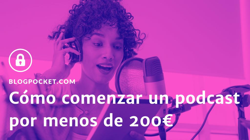 PODCASTING-POR-MENOS-DE-200-EUROS-FEATURE-1024x576 Cómo comenzar un podcast por menos de 200€