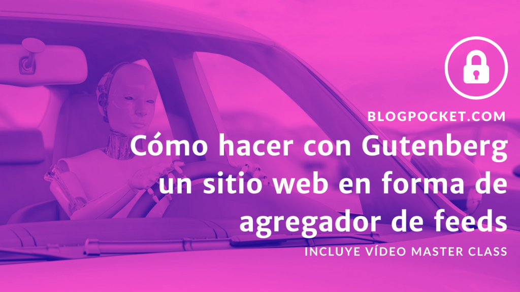 SITIO-WEB-AGREGADOR-FEEDS-FEATURE-1024x576 Cómo hacer con Gutenberg un sitio web en forma de agregador de feeds