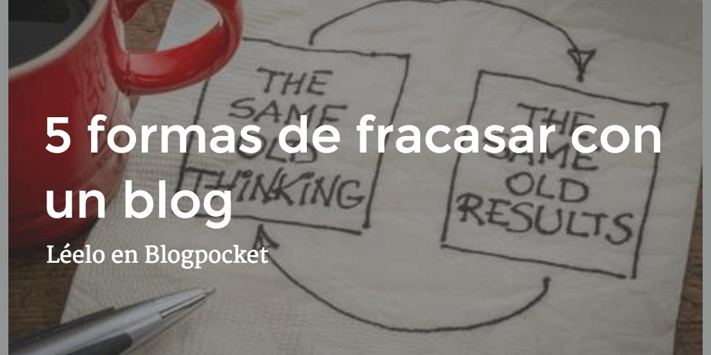 5-FORMAS-FRACASAR-BLOG-S1E04-3 5 formas de fracasar con un blog [podcast S1E04]
