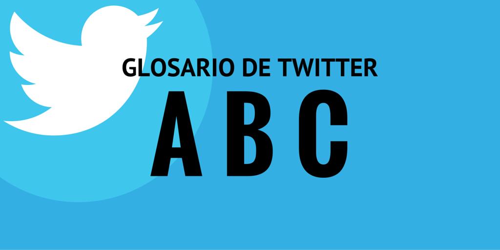 A-B-C Glosario de Twitter