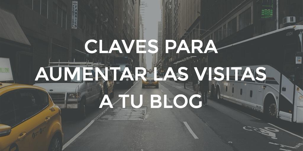 CLAVES-AUMENTAR-VISITAS-BLOG Claves para aumentar las visitas a un blog