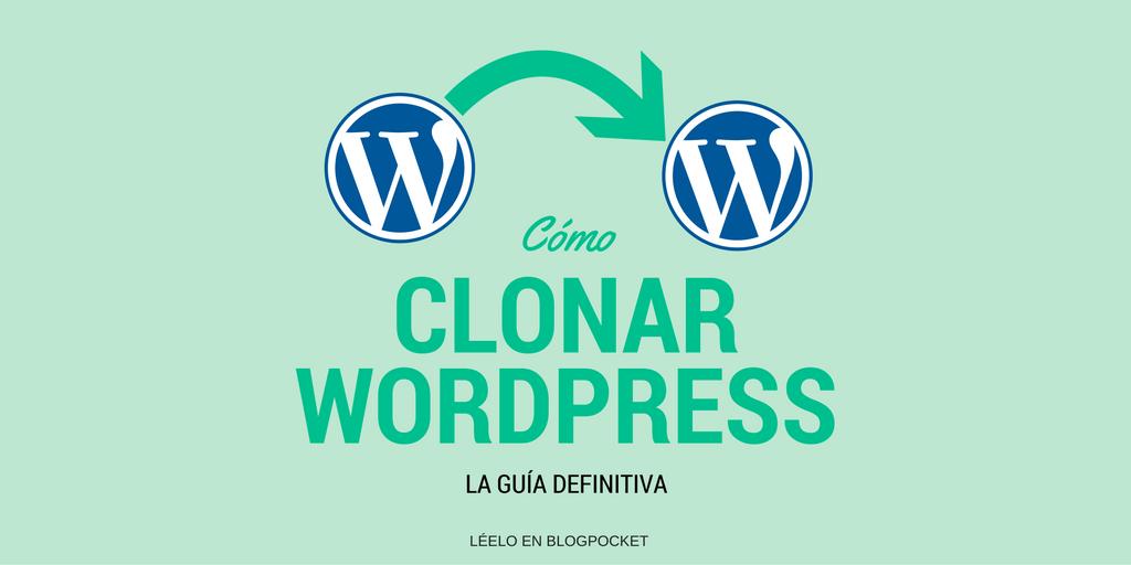 COMO-CLONAR-WORDPRESS La guía definitiva para clonar WordPress