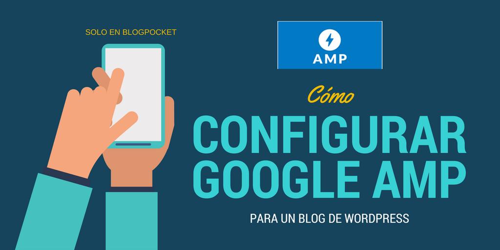 Cómo configurar Google AMP para un blog de WordPress