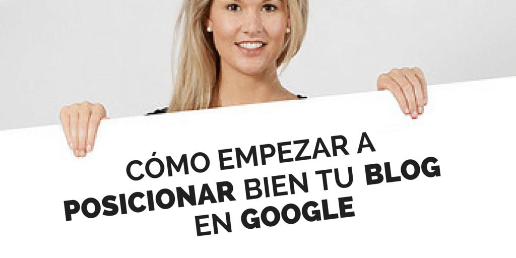 EMPEZAR-POSICIONAR-BLOG-GOOGLE Guía para empezar a posicionar bien tu blog en Google