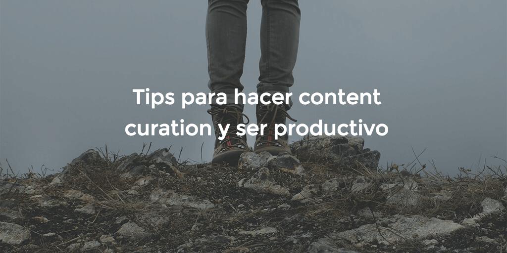 HACER-CONTENT-CURATION-Y-PRODUCTIVIDAD Hacer content curation y ser productivo