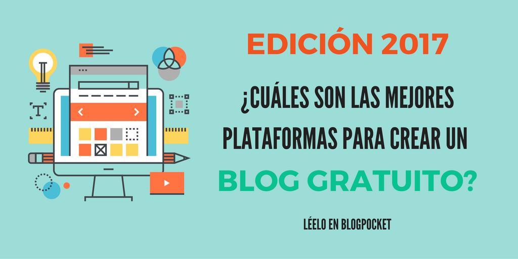 LAS-MEJORES-PLATAFORMAS-PARA-CREAR-UN-BLOG ¿Cuál es la mejor plataforma para preparar un blog gratis o una página Web?