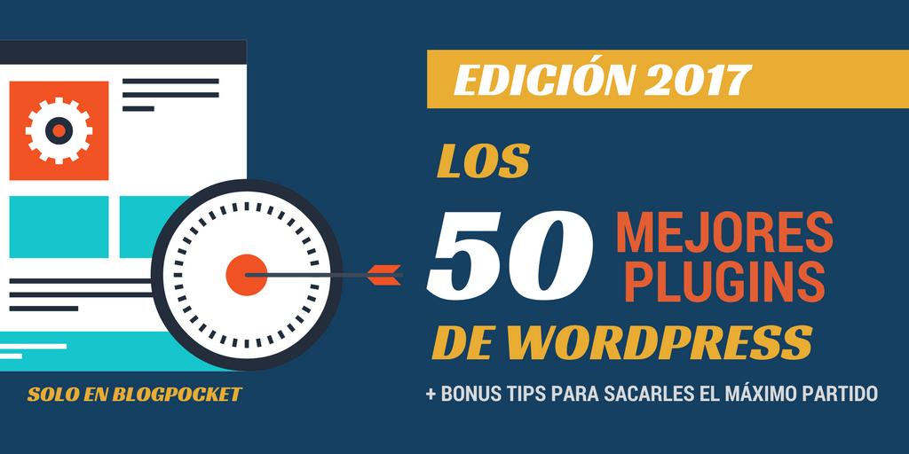Los 50 mejores plugins de WordPress (imprescindibles en 2017)