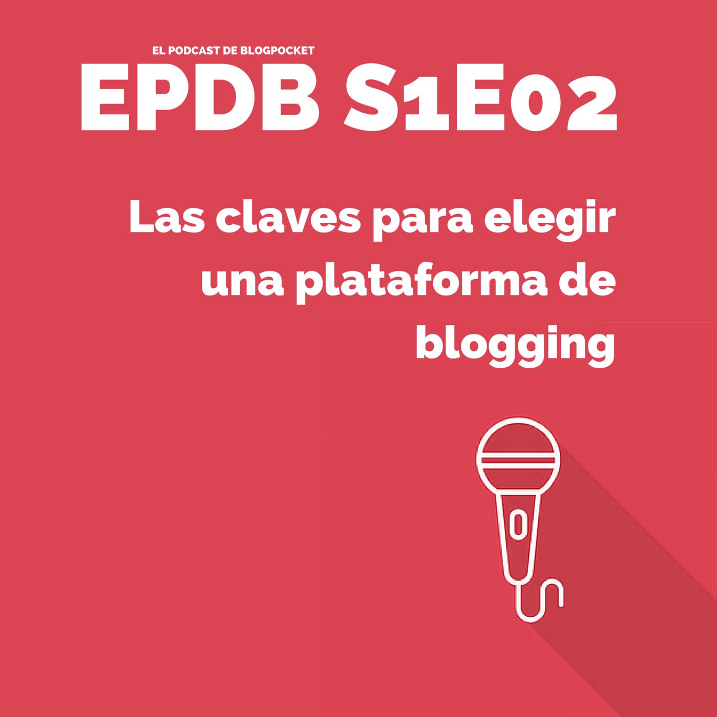 PODCAST-DE-BLOGPOCKET-S1E02 Las claves para elegir una plataforma de blogging [podcast S1E02]