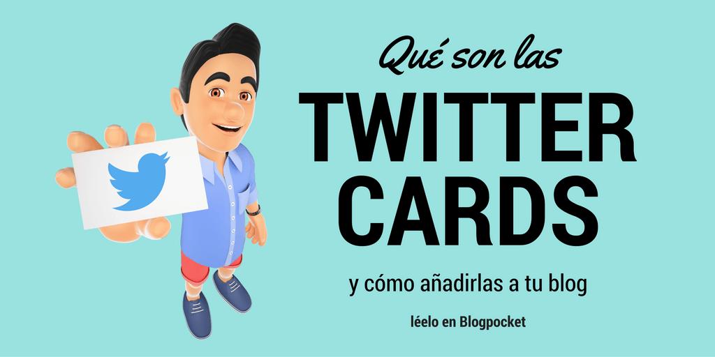 TWITTER-CARDS Qué son las Twitter Cards y cómo añadirlas a tu blog