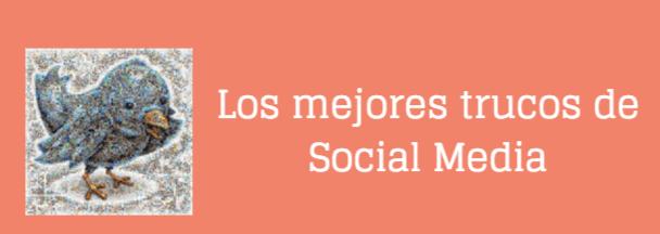 banner-mejores-trucos-social-media Cómo agregar los botones de redes sociales a tu blog