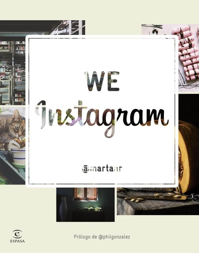 """Leyendo """"We Instagram"""" te das cuenta del poder de la fotografía social."""